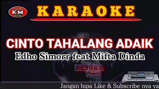 CINTO TAHALANG ADAIK Edho Simorr feat Mifta Dinda Karaoke Lirik KN7000