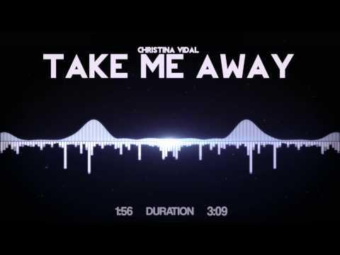 Christina Vidal - Take Me Away mp3 ke stažení