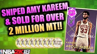 SNIPED AMETHYST KAREEM AND SOLD IT FOR OVER 2 MILLION MT IN NBA 2K18 MYTEAM