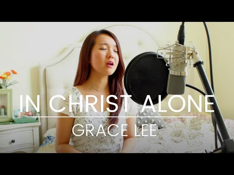 In Christ Alone - Grace Lee Cover - Happy Easter!