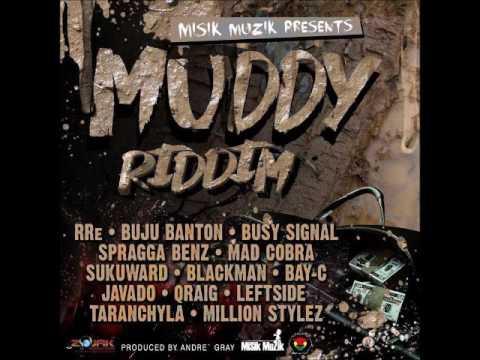 Muddy Riddim-Buju/Busy/Spragga/Javado/Mad Cobra/Mach 2017-Mbix By Takunda [Mbizo5Record]s