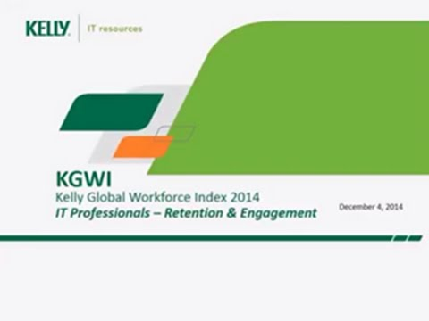 The Kelly Global Workforce Index- It Professionals Retention and Engagement