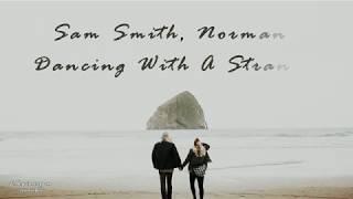 Sam Smith, Normani  - Dancing With A Stranger (vietsub & lyrics) Video