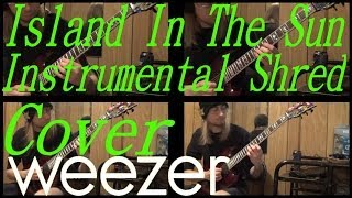 Island in the Sun - Instrumental Shred Cover - Weezer