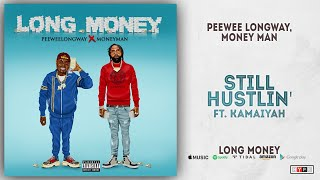 Gambar cover Peewee Longway & Money Man - Still Hustlin' Ft. Kamaiyah (Long Money)