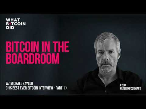 Bitcoin In The Boardroom With Michael Saylor