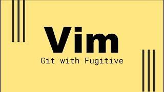 vim tutorial part6 fugitive