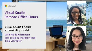 Visual Studio Remote Office Hours - Visual Studio's future extensibility model