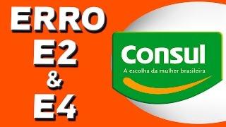 Erro Ar Condicionado Consul E2 e E4.