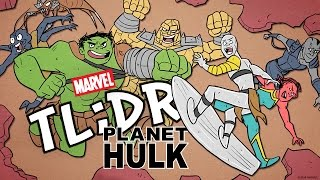 What is Planet Hulk? - Marvel TL;DR