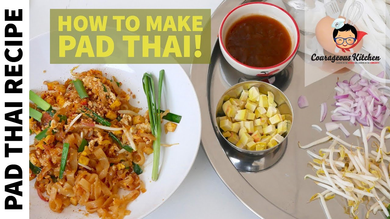 Nice Quick And Painless Pad Thai Recipe! | Thai Recipes | Courageous Kitchen