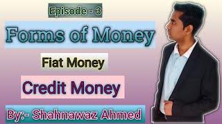 Episode- 3   Money & Banking   Forms of Money(मुद्रा की पूर्ति)  Fiat Money आदेश मुद्रा   in Hindi 