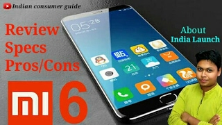 xiaomi mi 6 review specifications looks pros cons and about india launch in hindi exclusive