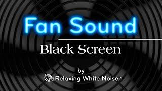 Fan Sound Black Screen | Fall Asleep and Remain Sleeping | Dark Screen White Noise 10 Hours