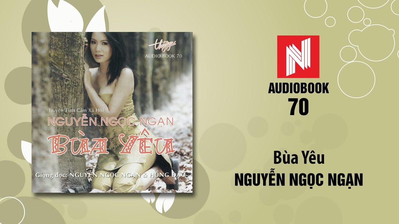 Nguyễn Ngọc Ngạn | Bùa Yêu (Audiobook 70)