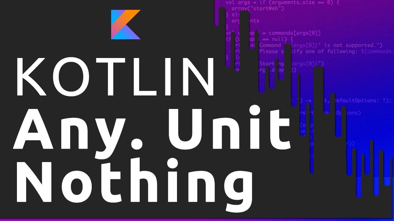 KOTLIN: ANY. UNIT E NOTHING (PT-BR)