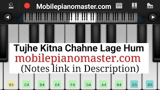 tujhe-kitna-chahne-lage-hum-piano-arijit-singh-notes-kabir-singh-latest-song-piano-music-mobile