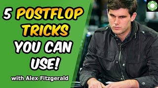"""5 Postflop Tricks to EXPLOIT Your Opponents! - Featuring Alex """"Assassinato"""" Fitzgerald"""