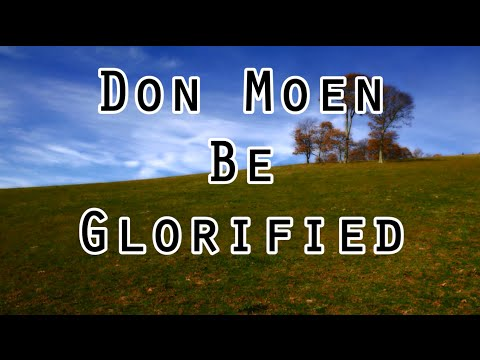 Don Moen - Be Glorified (Lyrics)
