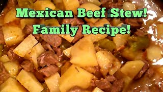 Mexican stew! Family Recipe!