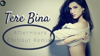 Tere Bina Chillout Remix | Heropanti | Kriti Sanon | Tiger Shroff | AfterHours Remix | Bollywood