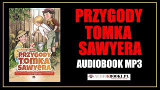 AUDIOBOOK PRZYGODY TOMKA SAWYERA cz.1 (pobierz) Lektura MP3 do słuchania.