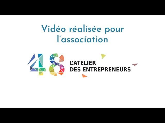 Vidéo pour l'association 48 : L'atelier des entrepreneurs
