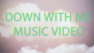 Down With Me