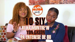 MUSE Kreyol: E105 - 10 Siy Ki Ka Montre'w Yon Gason Pa Enterese a Ou!