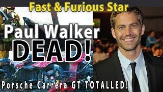 VIDEO: PAUL WALKER from Fast & Furious DEAD! Porsche Carrera GT DESTROYED! Part 1/3