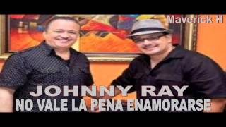 Johnny Ray - No Vale La Pena Enamorarse