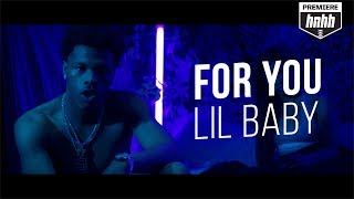 Lil Baby  - For You (Official Music Video)