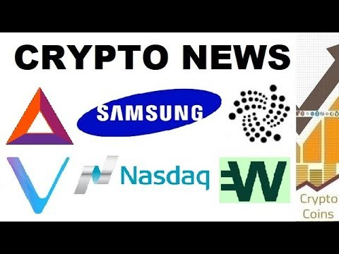 Crypto News: Samsung, Nasdaq, Basic Attention Token and Brave, Wirex, IOTA, Vechain, Ethereum