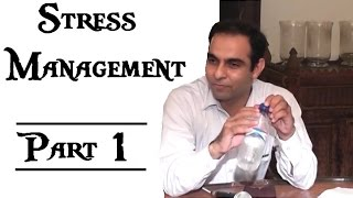 Stress Management   (Part 1 of 2)  | Qasim Ali Shah