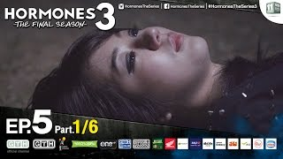 Hormones 3 The Final Season EP.5 Part 1/6