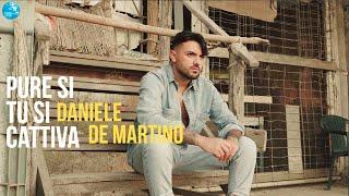 Daniele De Martino - Pure si tu si cattiva ( Ufficiale 2021 )