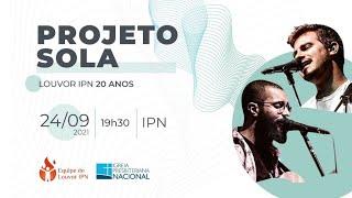 Projeto Sola - Equipe de Louvor IPN - 20 anos - 24/09/2021