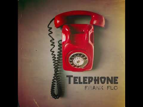 Frank Flo - Telephone (Audio)