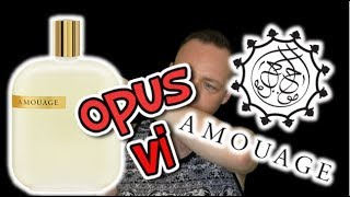 Amouage OPUS VI Fragrance Review