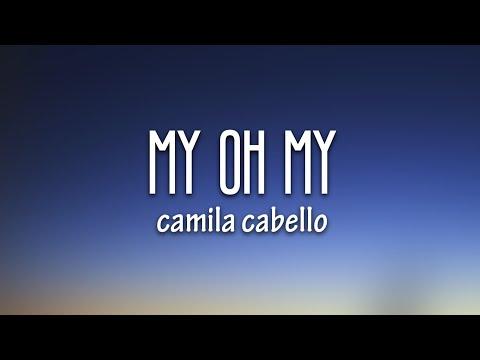 Camila Cabello – My Oh My (Lyrics) ft. DaBaby