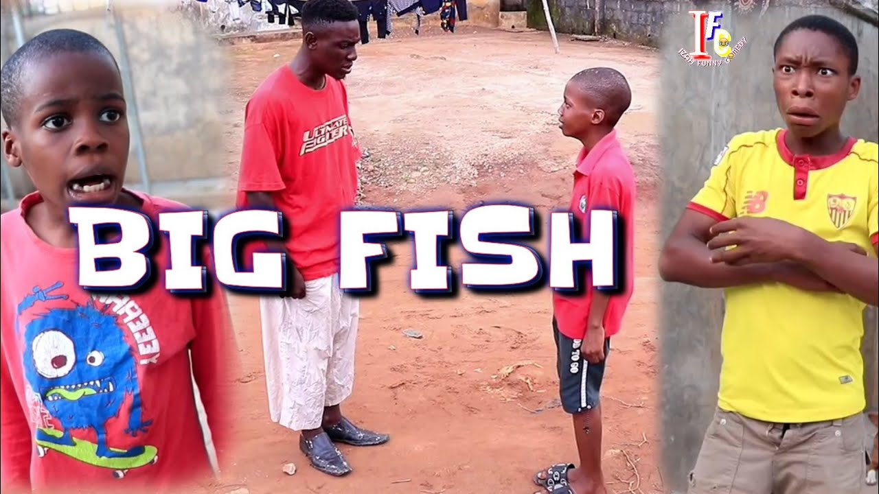 BIG FISH (Mark Angel Comedy) (Izah Funny Comedy) (Izahkus Tv)