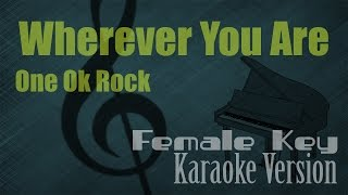 One Ok Rock - Wherever You Are (Female Key) Karaoke Version | Ayjeeme Karaoke