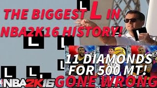 11 Diamonds for 500 MT NBA2K16! BIGGEST L IN NBA2K HISTORY