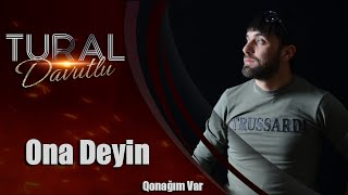Tural Davutlu - Ona Deyin / Qonağım Var Resimi