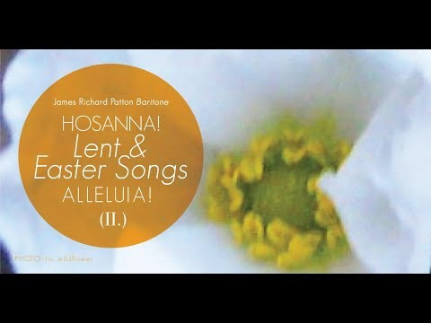 hosanna!-lent-&-easter-songs-alleluia!-(ii.)---james-richard-patton,-baritone