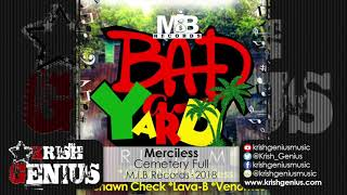 Merciless - Cemetery Full [Bad A Yard Riddim] September 2018