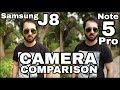Samsung J8 vs Redmi Note 5 Pro Camera Comparison Samsung J8 Camera Review Samsung Galaxy J8 Infinity