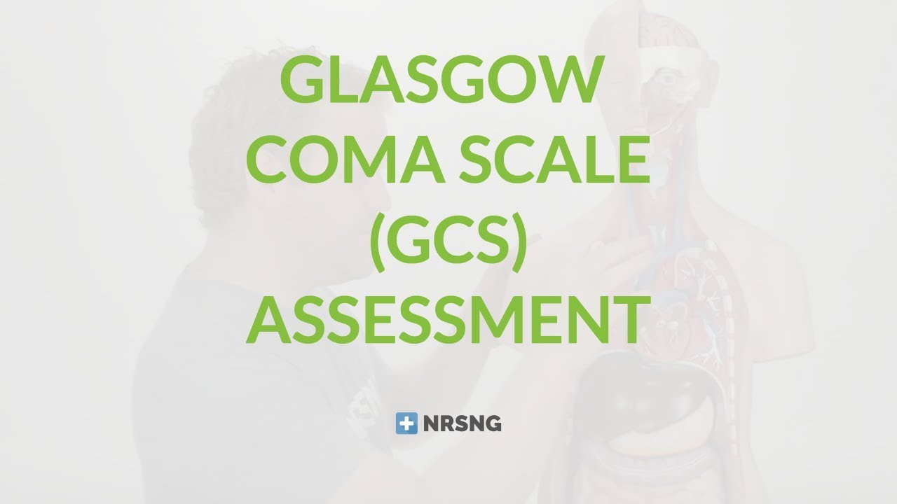 Glasgow Coma Scale Assessment for Nurses - YouTube