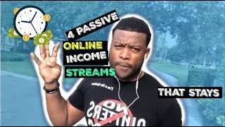 4 Online Passive Income Streams That Stays