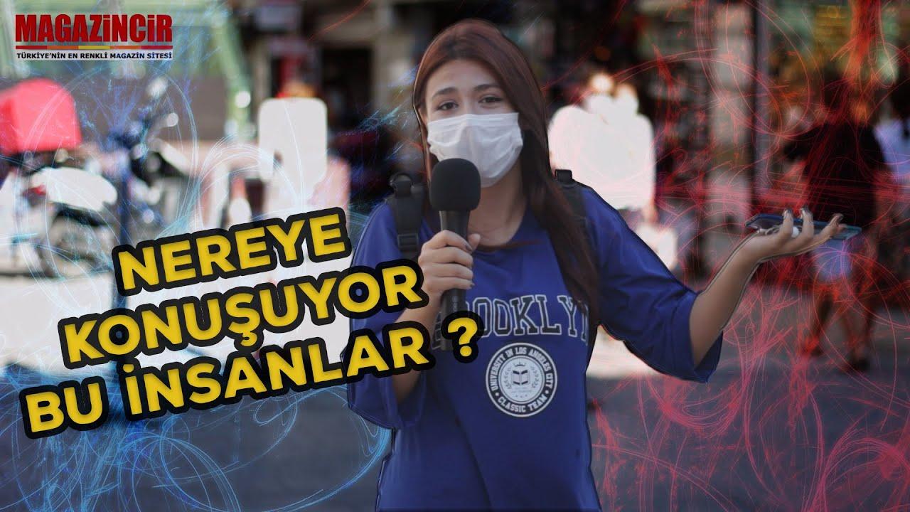 Kime, Ne Söylemek İstersiniz Sokak Röportajı